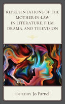 Representations of the Mother In Law in Literature  Film  Drama  and Television