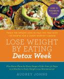 Lose Weight by Eating  Detox Week