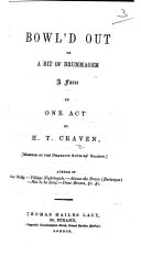 Bowl d out  or a Bit of Brummagem  A farce in one act