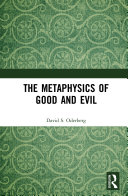 The Metaphysics of Good and Evil