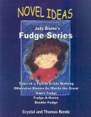 Novel Ideas  Judy Blume s Fudge Series  Tales of a Fourth Grade Nothing Otherwise Known as Sheila the Great Super Fudge Fudge A Mania Double Fudge Book