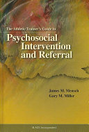 The Athletic Trainer s Guide to Psychosocial Intervention and Referral