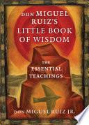 don Miguel Ruiz s Little Book of Wisdom Book