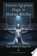 Ancient Egyptian Magic for Modern Witches