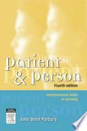 """Patient and Person: Interpersonal Skills in Nursing"" by Jane Stein-Parbury"
