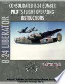 B-24 Liberator Bomber Pilot's Flight Manual