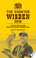 """""""The Shorter Wisden 2018: The Best Writing from Wisden Cricketers' Almanack 2018"""" by Lawrence Booth"""