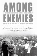 Among Enemies: a Young Woman's Fight for Survival in Nazi Germany ebook