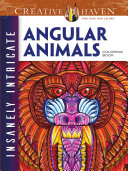 Creative Haven Insanely Intricate Angular Animals Coloring Book