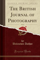 The British Journal of Photography  Vol  21  Classic Reprint