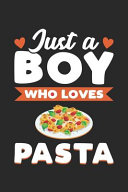 Just a Boy Who Loves Pasta