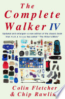"""The Complete Walker IV"" by Colin Fletcher, Chip Rawlins"