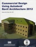Commercial Design Using Revit Architecture 2012