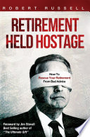 Retirement Held Hostage