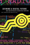 Divining a Digital Future
