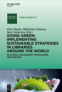 Going Green: Implementing Sustainable Strategies in Libraries Around the World [Pdf/ePub] eBook
