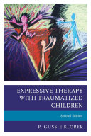 Expressive Therapy with Traumatized Children