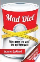 Mad Diet  : Easy Steps to Lose Weight and Cure Depression