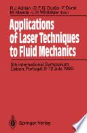 Applications of Laser Techniques to Fluid Mechanics Book