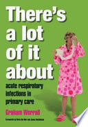 There's a Lot of It About  : Acute Respiratory Infection in Primary Care