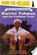 Harriet Tubman and the Freedom Train