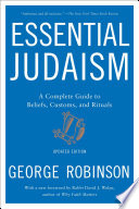 """Essential Judaism: A Complete Guide to Beliefs, Customs & Rituals"" by George Robinson"