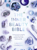 The Inner Beauty Bible: Mindful rituals to nourish your soul