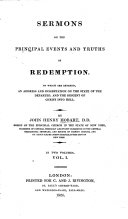 Sermons on the principal events and truths of Redemption  To which are annexed  an Address and dissertation on the state of the departed  and the descent of Christ into Hell