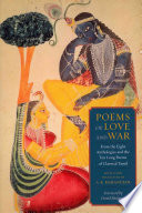 Poems of Love and War  : From the Eight Anthologies and the Ten Long Poems of Classical Tamil