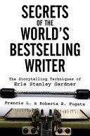 Secrets of the World's Bestselling Writer: The Storytelling Techniques of Erle Stanley Gardner Pdf/ePub eBook