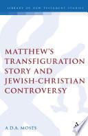 Matthew S Transfiguration Story And Jewish Christian Controversy