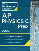 Princeton Review AP Physics C Prep 2022 Book