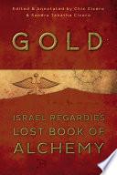 Gold  Israel Regardie s Lost Book of Alchemy