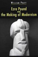 Ezra Pound and the Making of Modernism