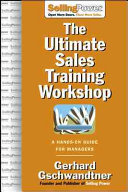 The Ultimate Sales Training Workshop: A Hands-On Guide for Managers