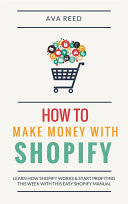 How To Make Money With Shopify: Learn How Shopify Works & Start ...