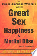 The African American Woman s Guide to Great Sex  Happiness   Marital Bliss Book