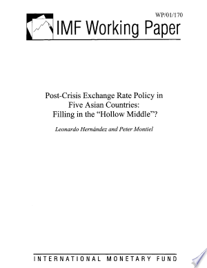 """Read Online Post-Crisis Exchange Rate Policy in Five Asian Countries: Filling in the """"Hollow Middle""""? Full Book"""
