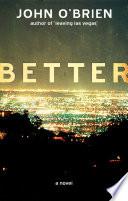 Better, A Novel PDF