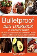 My Bulletproof Diet Cookbook Book