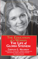 Education of a Woman  The Life of Gloria Steinem