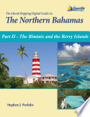The Island Hopping Digital Guide to the Northern Bahamas   Part II   The Biminis and the Berry Islands