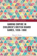 Gaming Empire in Children s British Board Games  1836 1860