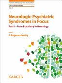 Neurologic psychiatric Syndromes in Focus  From psychiatry to neurology
