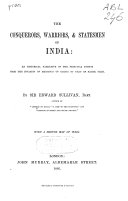 The Conquerors  Warriors  and Statesmen of India