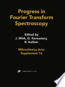 Progress in Fourier Transform Spectroscopy