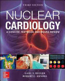 Nuclear Cardiology  Practical Applications  Third Edition Book