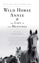 Pdf Wild Horse Annie and the Last of the Mustangs