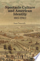 Spectacle Culture and American Identity 1815   1940