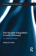 Abū'l-Barakāt al-Baghdādī's Scientific Philosophy